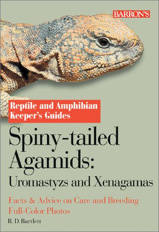 9780764125720: Spiny Tailed Agamids: Uromastyzs and Xenagamas (Reptile and Amphibian Keeper's Guides)