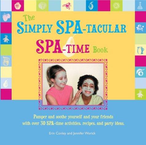 The Simply SPA-tacular Spa Time Book: Erin Conley