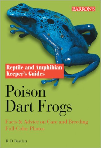 9780764125751: Poison Dart Frogs (Reptile and Amphibian Keeper's Guide)