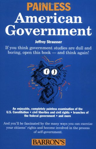 9780764126017: Painless American Government (Painless Series)