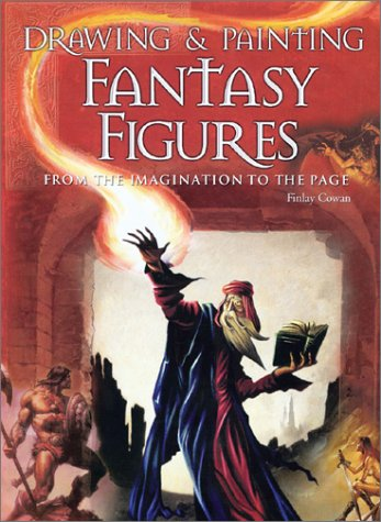 9780764126284: Drawing & Painting Fantasy Figures: From the Imagination to the Page