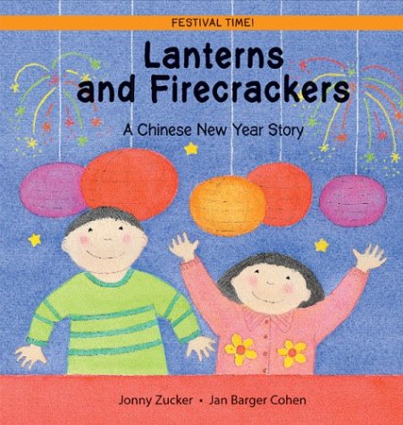 9780764126680: Lanterns and Firecrackers: A Chinese New Year Story (Festival Time)