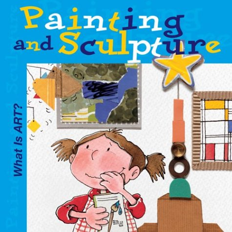 9780764127007: What is Art? Painting and Sculpture (What is Art? Books)