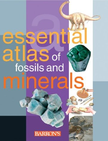9780764127106: The Essential Atlas of Fossils and Minerals