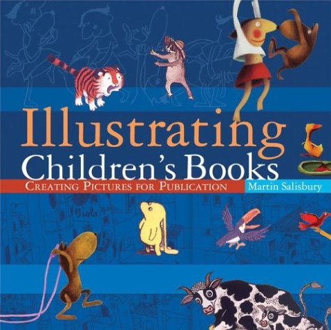 9780764127175: Illustrating Children's Books: Creating Pictures for Publication