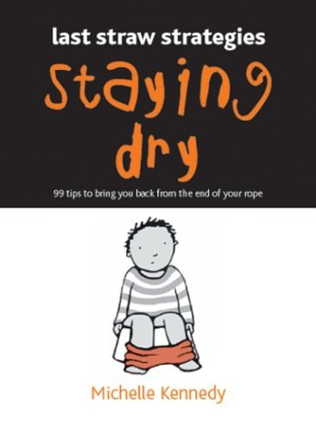 9780764127199: Staying Dry: 99 Tips to Bring You Back from the End of Your Rope (Last Straw Strategies)