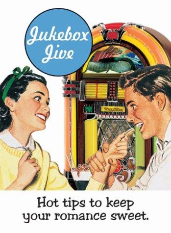 Jukebox Jive: Hot Tips to Keep Your Romance Sweet (Retro Moments): Wynn Wheldon