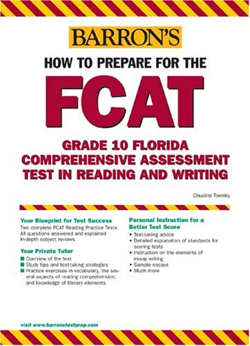 9780764127465: How to Prepare for the FCAT: Grade 10 Florida Comprehensive Assessment Test in Reading and Writing (Barron's FCAT: Florids'a High School Math)