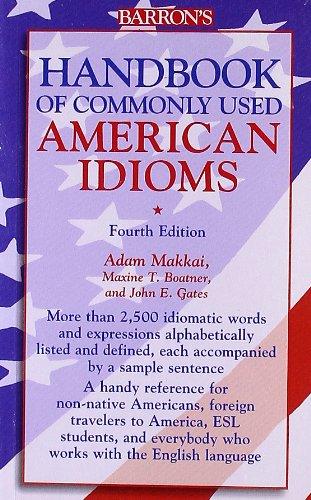 Handbook of Commonly Used American Idioms: Adam Makkai, Maxine