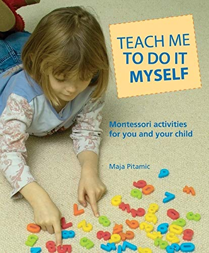 9780764127892: Teach Me to Do It Myself: Montessori Activities for You and Your Child