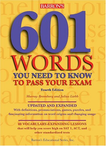 601 Words You Need to Know to Pass Your Exam (Barron's 601 Words You Need to Know to Pass Your...