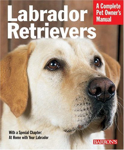 9780764128516: Labrador Retrievers (Complete Pet Owner's Manual)