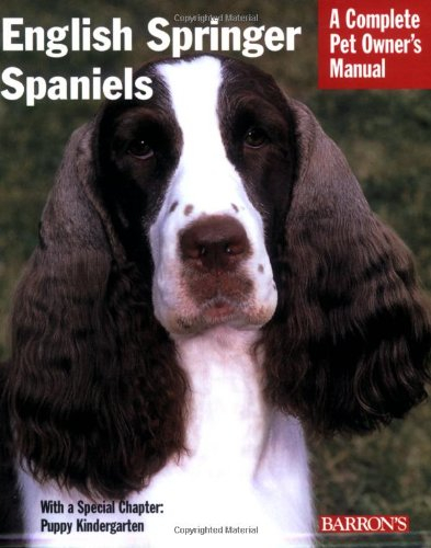 9780764128561: English Springer Spaniels: Everything About History, Care, Feeding, Training, and Health