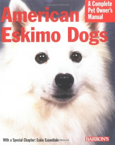 9780764128615: American Eskimo Dogs (Complete Pet Owner's Manual)