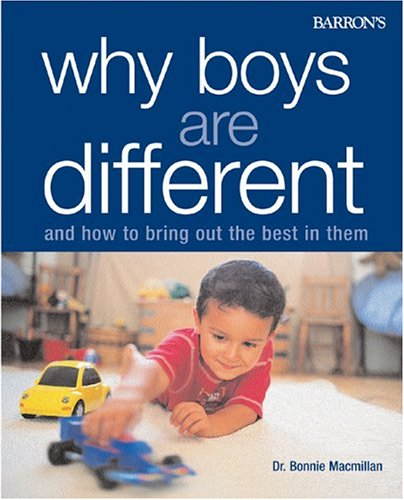 9780764128707: Why Boys Are Different: And How to Bring Out the Best in Them