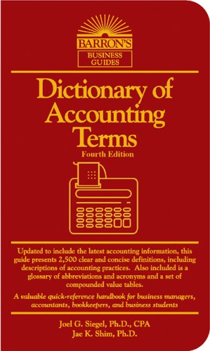 Dictionary of Accounting Terms (Barron's Business Guides) - Fourth Edition: Siegel, Joel G. ...