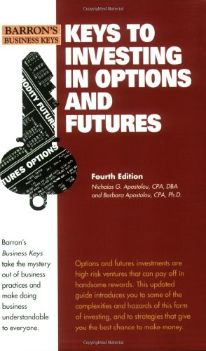 Keys to Investing in Options and Futures (Barron's Business Keys): Nicholas Apostolou