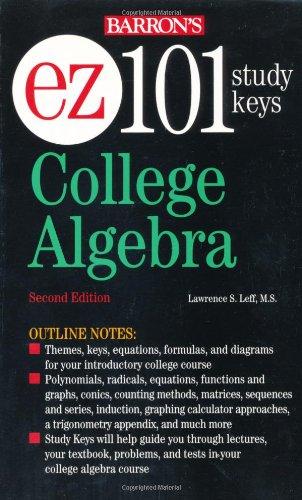 EZ-101 College Algebra (EZ-101 Study Keys): Lawrence S. Leff