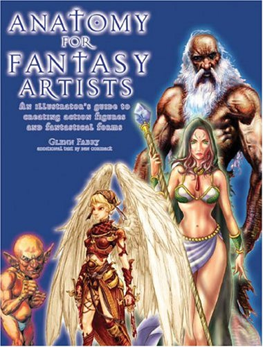 9780764129506: Anatomy for Fantasy Artists: An Illustrator's Guide to Creating Action Figures and Fantastical Forms