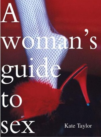 9780764129605: A Woman's Guide to Sex