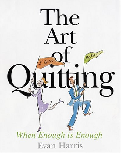 9780764129612: The Art of Quitting: When Enough is Enough