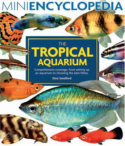 9780764129865: The Tropical Aquarium (Mini Encyclopedia Series)