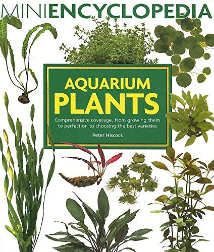9780764129896: Aquarium Plants: Comprehensive Coverage, From Growing Them To Perfection To Choosing The Best Varieties
