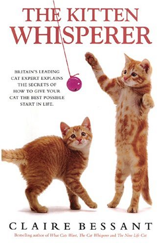 9780764130533: The Kitten Whisperer: The Secret of How to Talk to Your Kitten