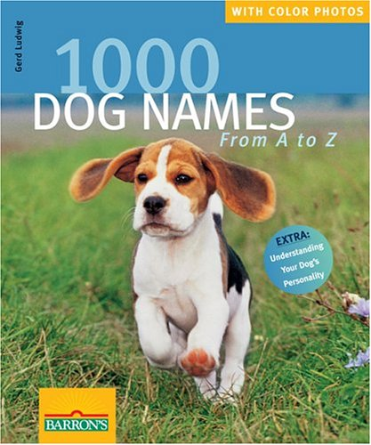 9780764130717: 1000 Dog Names: From A to Z