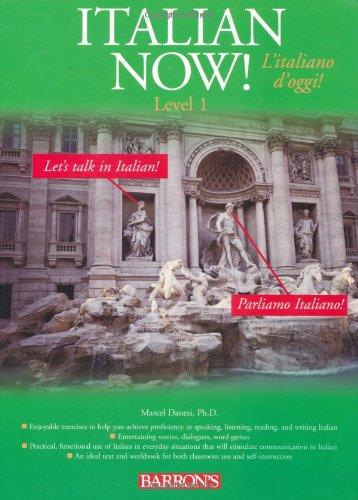 ITALIAN NOW!/ L'ITALIANO D'OGGI! : LEVEL 1/: DANESI, MARCEL, PH.D