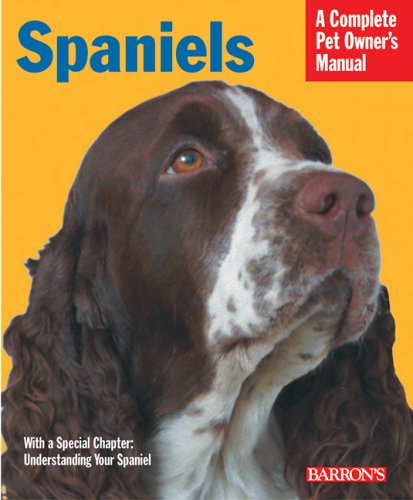 Spaniels Everything about History Purchase Care Nutrition Training & Behavior: Hans Jochen ...