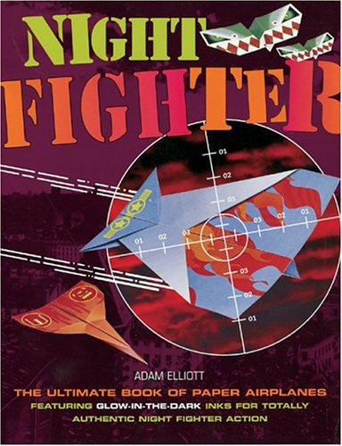 Night Fighter: The Ultimate Book of Paper Airplanes: n/a