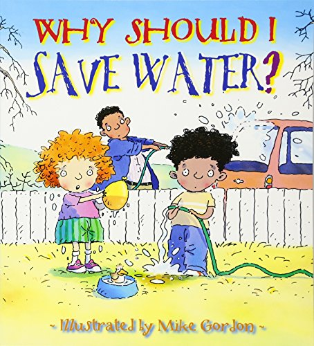 9780764131578: Why Should I Save Water? (Why Should I? Books)