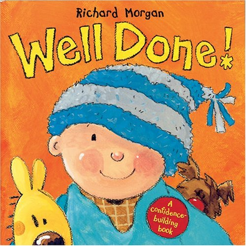 Well Done!: A Confidence-Building Book: Morgan, Richard