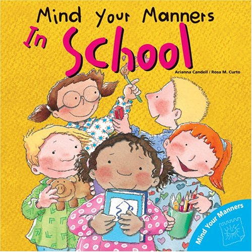 Mind Your Manners In School Mind Your Manners Series