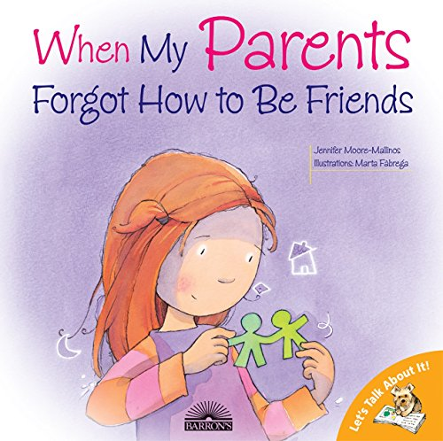 9780764131721: When My Parents Forgot How to Be Friends (Let's Talk About It!)