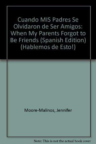9780764131738: Cuando Mis Padres Se Olvidaron de Ser Amigos: When My Parents Forgot to Be Friends (Spanish Edition) (Hablemos de esto!)