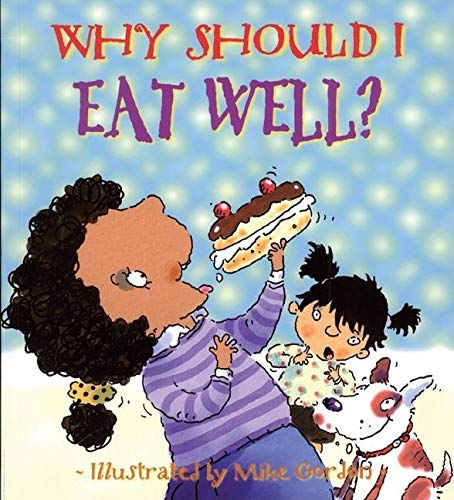 Why Should I Eat Well? (Why Should I? Books) (0764132172) by Claire Llewellyn