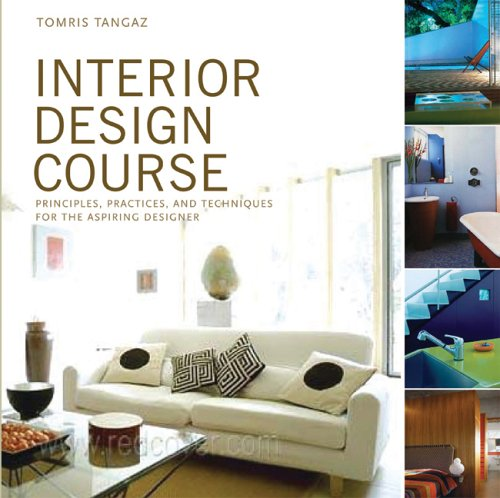 9780764132599: Interior Design Course: Principles, Practices, And Techniques for the Aspiring Designer