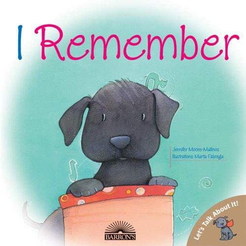 I Remember (Let's Talk about It): Jennifer Moore-Mallinos; Illustrator-Marta