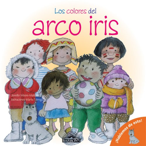 9780764132780: Los Colores del arco iris: The Colors of the Rainbow (Spanish Edition) (Let's Talk About It! Books)