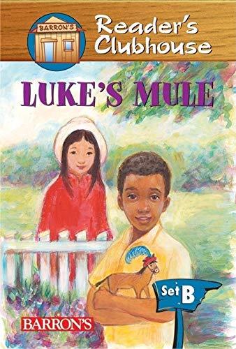 Luke's Mule (Reader's Clubhouse Level 2 Reader): Schmauss, Judy Kentor