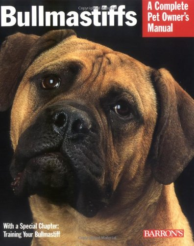 9780764133046: Bullmastiffs: Everything about Their Ancestry, Behavior, Care, Nutrition, and Training (Complete Pet Owner's Manual)