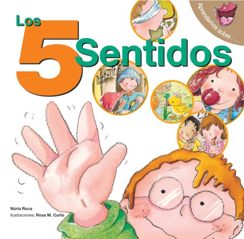 Los 5 sentidos: The 5 Senses (Spanish Edition) (Aprendamos Sobre): Roca, Nuria
