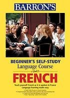 French: Study Guide (Beginner's Self-Study Language Course): Barrons Educational Series
