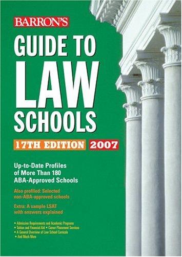 Barron's Guide to Law Schools: 17th Edition 2007