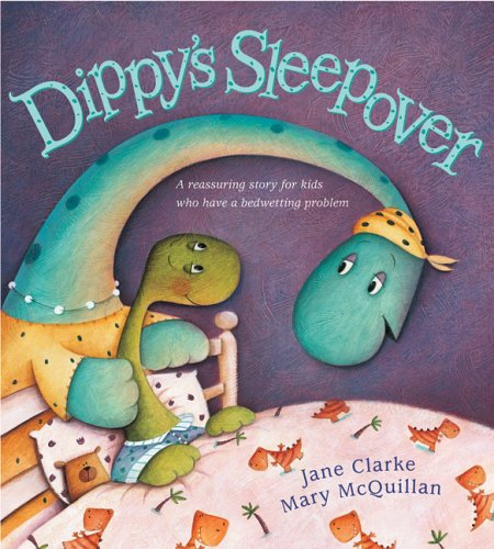 9780764134258: Dippy's Sleepover: A Reassuring Story for Kids Who Have a Bedwetting Problem