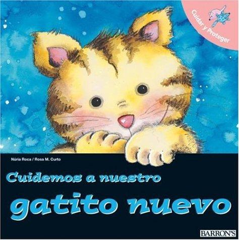 Cuidemos a Nuestro Gatito Nuevo (Let's Take Care of) (Spanish Edition): Roca, Nuria; Curto, ...