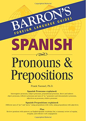 9780764134647: Spanish Pronouns and Prepositions (Barron's Foreign Language Guides)