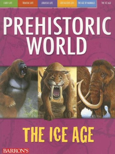 9780764134791: The Ice Age (Prehistoric World Books)